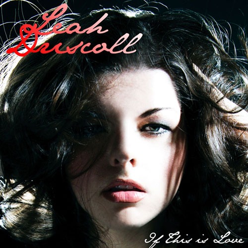 Leah Driscoll - If This is Love
